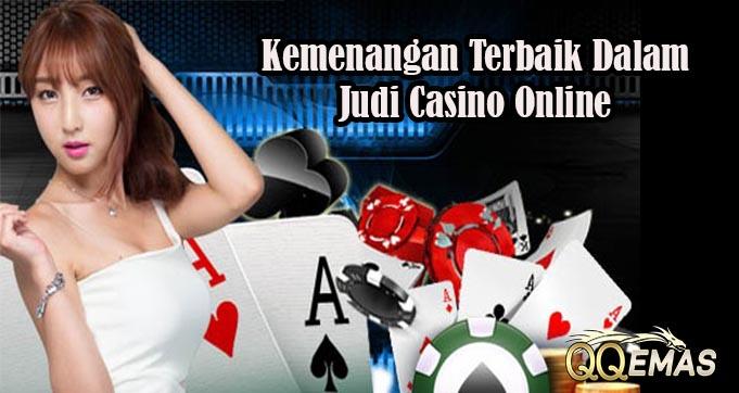 Kemenangan Terbaik Dalam Judi Casino Online
